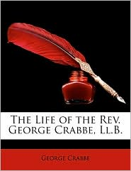 The Life of the REV. George Crabbe, LL.B.