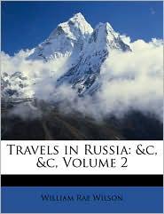 Travels in Russia: &C, &C, Volume 2
