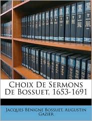 Choix de Sermons de Bossuet, 1653-1691