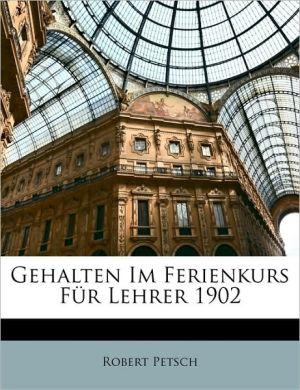 Gehalten Im Ferienkurs Fr Lehrer 1902