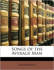 Songs of the Average Man