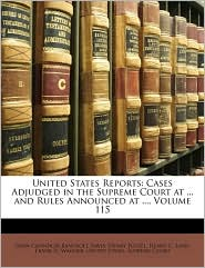 United States Reports: Cases Adjudged in the Supreme Court at ... and Rules Announced at ..., Volume 115