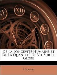 de La Longvit Humaine Et de La Quantit de Vie Sur Le Globe