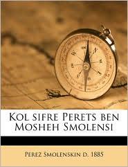 Kol Sifre Perets Ben Mosheh Smolensi