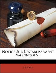 Notice Sur L'Establissement Vaccinogene