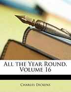 All the Year Round, Volume 16 - Dickens, Charles