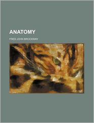 Anatomy; A Manual for Students and Practitioners