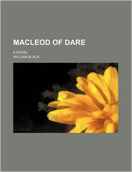 MacLeod of Dare (Volume 1); A Novel