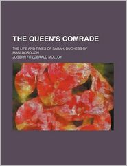 The Queen's Comrade (1-2); The Life and Times of Sarah, Duchess of Marlborough