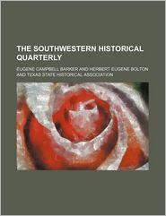 The Southwestern Historical Quarterly (Volume 4)