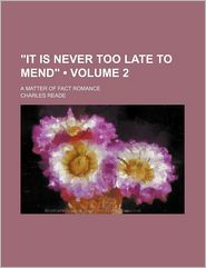 It Is Never Too Late to Mend (Volume 2); A Matter of Fact Romance