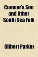 Cumner's Son and Other South Sea Folk - Parker, Gilbert