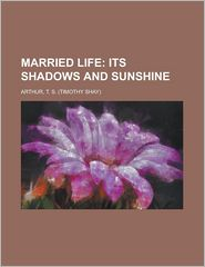 Married Life; Its Shadows and Sunshine