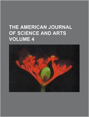 The American Journal of Science and Arts (Volume 4)