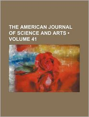 The American Journal of Science and Arts (Volume 41)