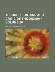 Theodor Fontane as a Critic of the Drama (Volume 20)