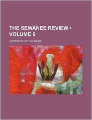 The Sewanee Review (Volume 6)
