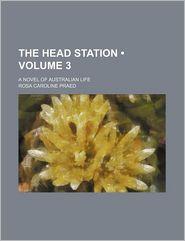 The Head Station (Volume 3); A Novel of Australian Life