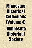 Minnesota Historical Collections (Volume 4)