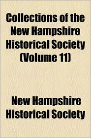 Collections of the New Hampshire Historical Society (Volume 11)