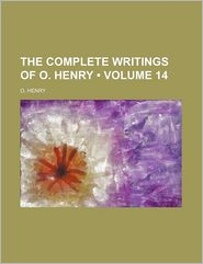 The Complete Writings of O. Henry (Volume 14)