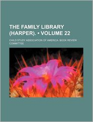 The Family Library (Harper). (Volume 22)