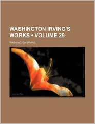 Washington Irving's Works (Volume 29)