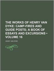 The Works of Henry Van Dyke (Volume 16)
