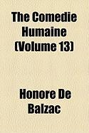 The Comdie Humaine (Volume 13) - Balzac, Honore de
