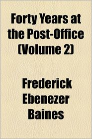 Forty Years at the Post-Office (Volume 2)