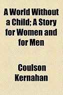 A World Without a Child; A Story for Women and for Men