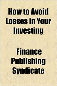 How to Avoid Losses in Your Investing
