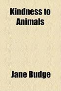 Kindness to Animals - Budge, Jane