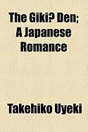 The Giki Den; A Japanese Romance - Uyeki, Takehiko