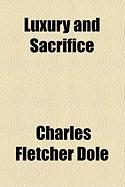 Luxury and Sacrifice - Dole, Charles Fletcher