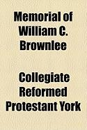 Memorial of William C. Brownlee - York, Collegiate Reformed Protestant