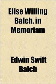 Elise Willing Balch, in Memoriam