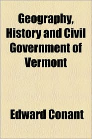 Geography, History and Civil Government of Vermont