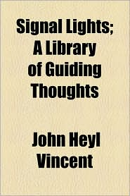 Signal Lights; A Library of Guiding Thoughts