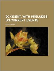 Occident, with Preludes on Current Events