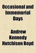 Occasional and Immemorial Days - Boyd, Andrew Kennedy Hutchinson
