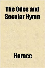 The Odes and Secular Hymn