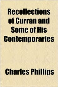 Recollections of Curran and Some of His Contemporaries