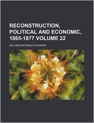 Reconstruction, Political and Economic, 1865-1877