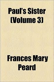 Paul's Sister (Volume 3)