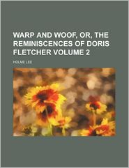 Warp and Woof, Or, the Reminiscences of Doris Fletcher (Volume 2)
