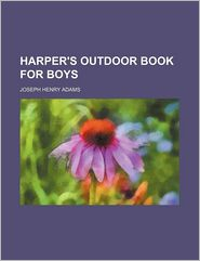 Harper's Outdoor Book for Boys
