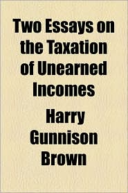 Two Essays on the Taxation of Unearned Incomes