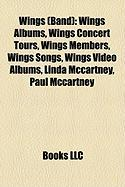 Wings (Band): Wings Albums, Wings Concert Tours, Wings Members, Wings Songs, Wings Video Albums, Linda McCartney, Paul McCartney