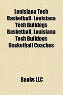 Louisiana Tech Basketball: Louisiana Tech Bulldogs Basketball, Louisiana Tech Bulldogs Basketball Coaches